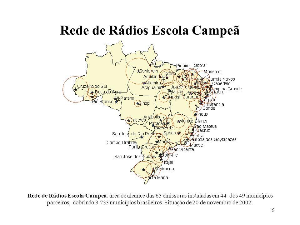 6 Rede de Rádios Escola Campeã Rede de Rádios Escola Campeã: área de alcance das 65 emissoras instaladas em 44 dos 49 municípios parceiros, cobrindo 3