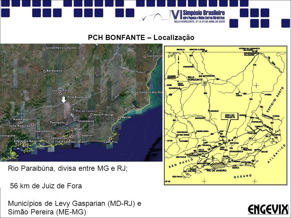 PCH BONFANTE – Localização Rio Paraibúna, divisa entre MG e RJ; 56 km de Juiz de Fora Municípios de Levy Gasparian (MD-RJ) e Simão Pereira (ME-MG)