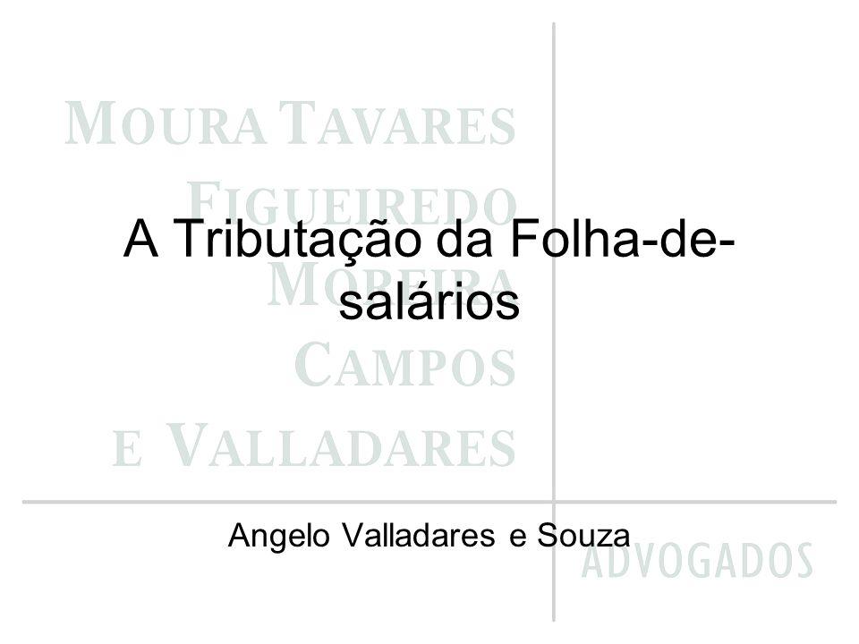 A Tributação da Folha-de- salários Angelo Valladares e Souza