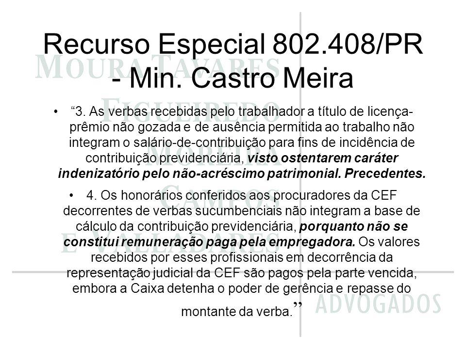 Recurso Especial 802.408/PR - Min. Castro Meira 3. As verbas recebidas pelo trabalhador a título de licença- prêmio não gozada e de ausência permitida