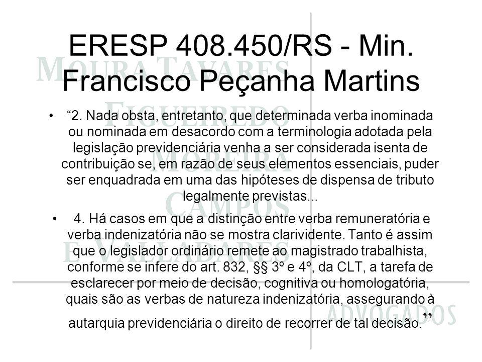 ERESP 408.450/RS - Min. Francisco Peçanha Martins 2. Nada obsta, entretanto, que determinada verba inominada ou nominada em desacordo com a terminolog