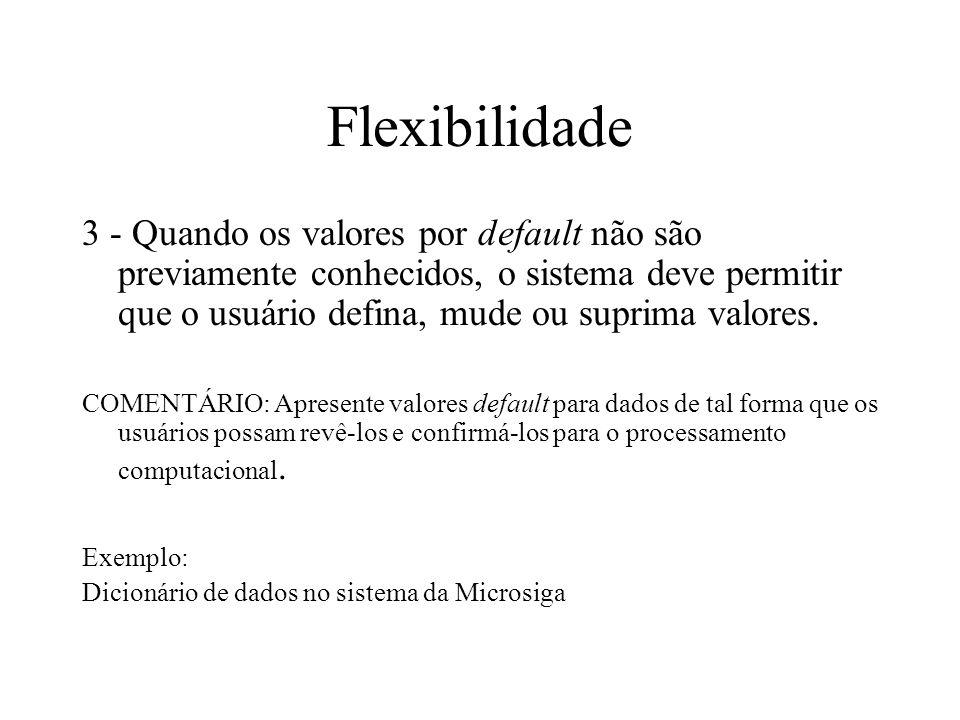Flexibilidade 3 - Quando os valores por default não são previamente conhecidos, o sistema deve permitir que o usuário defina, mude ou suprima valores.