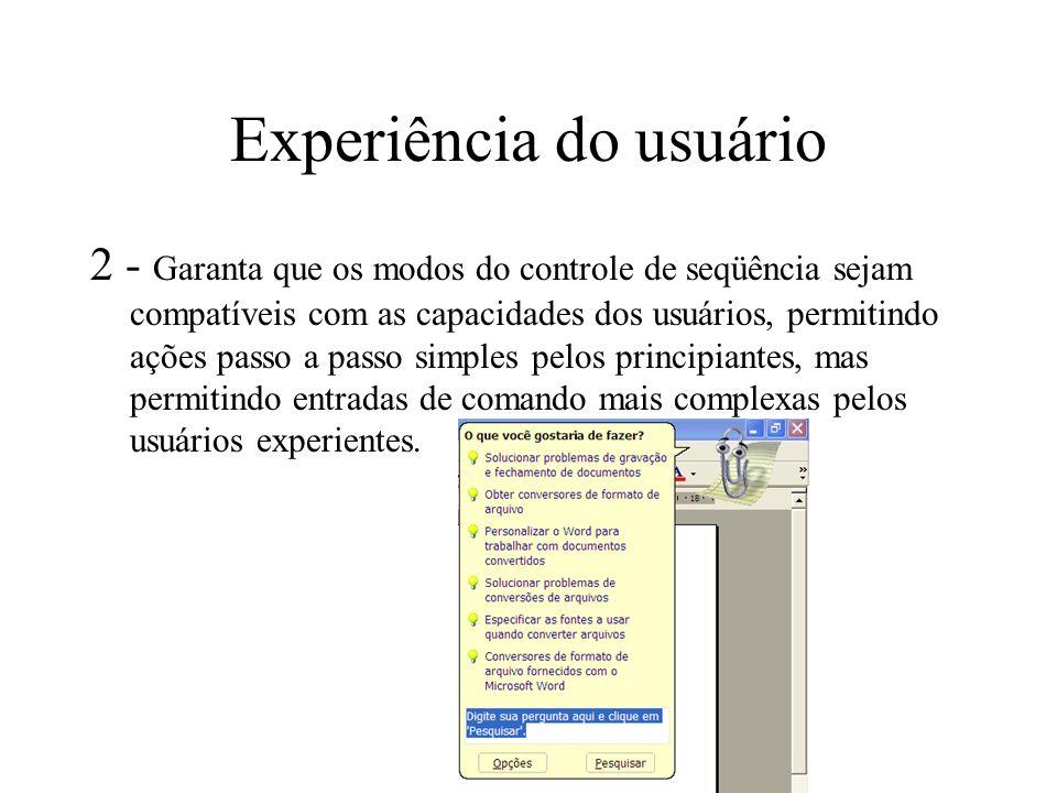 Experiência do usuário 2 - Garanta que os modos do controle de seqüência sejam compatíveis com as capacidades dos usuários, permitindo ações passo a p