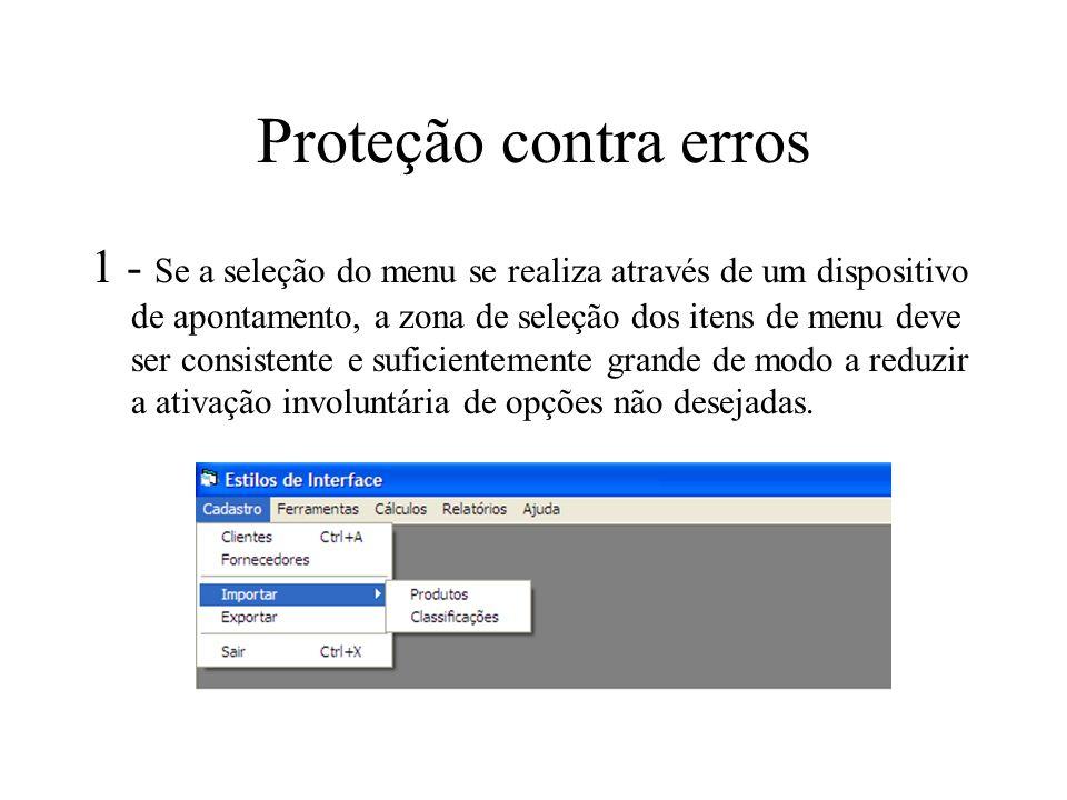 Proteção contra erros 1 - Se a seleção do menu se realiza através de um dispositivo de apontamento, a zona de seleção dos itens de menu deve ser consi