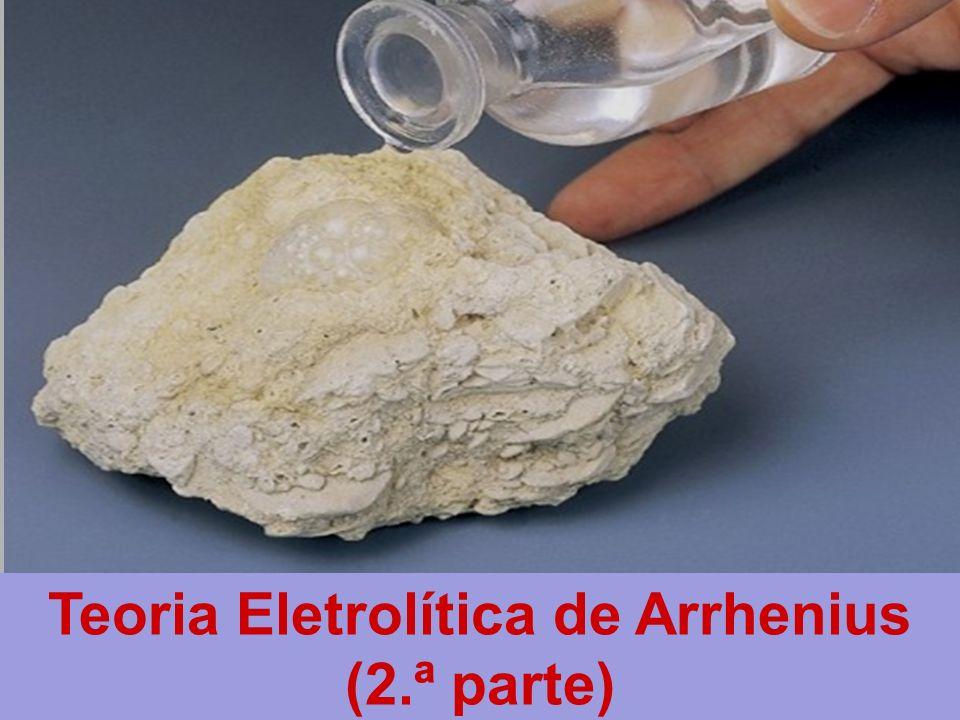 . Teoria Eletrolítica de Arrhenius (2.ª parte)