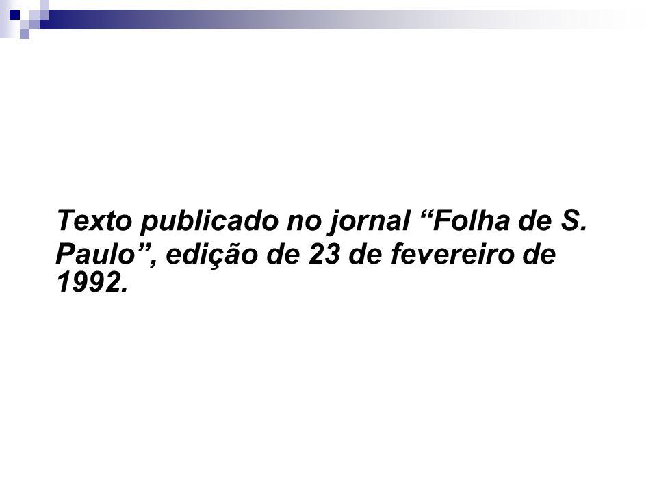 Texto publicado no jornal Folha de S. Paulo, edição de 23 de fevereiro de 1992.