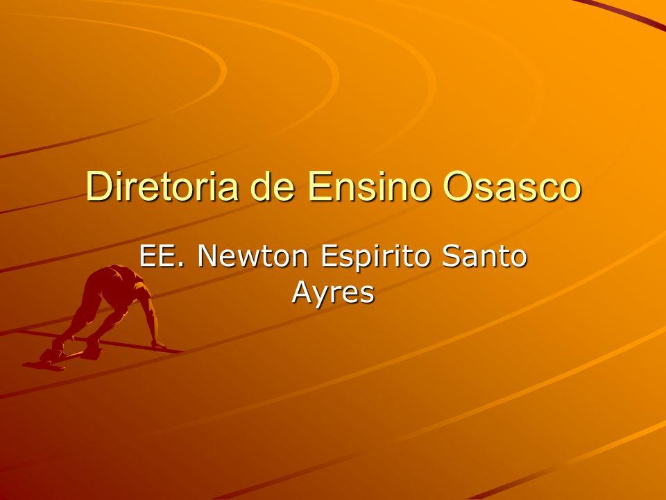 Diretoria de Ensino Osasco EE. Newton Espirito Santo Ayres