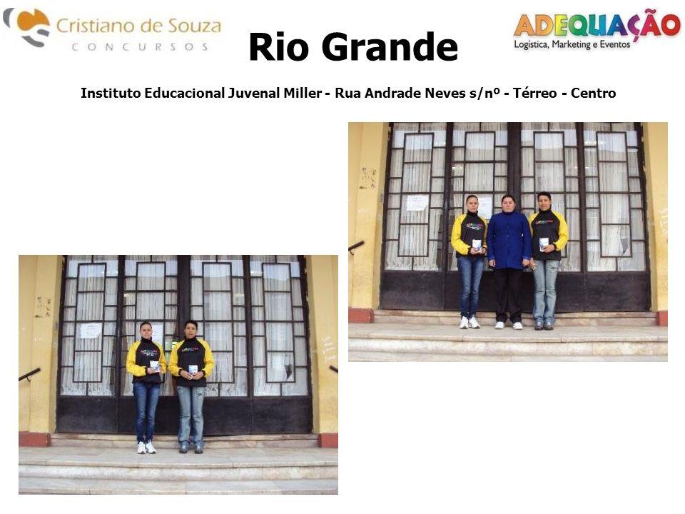 Instituto Educacional Juvenal Miller - Rua Andrade Neves s/nº - Térreo - Centro Rio Grande