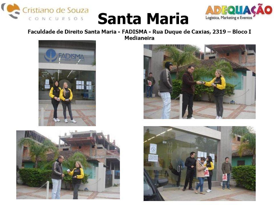 Santa Maria Faculdade de Direito Santa Maria - FADISMA - Rua Duque de Caxias, 2319 – Bloco I Medianeira