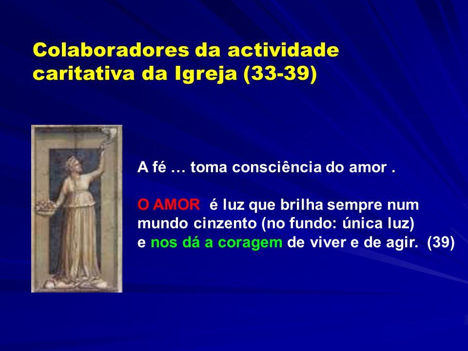 A FÉ mostra-nos o Deus que entregou o seu Filho por nós e assim nos suscita a vitoriosa certeza que é de facto verdadeira: Deus é amor! Desta forma el