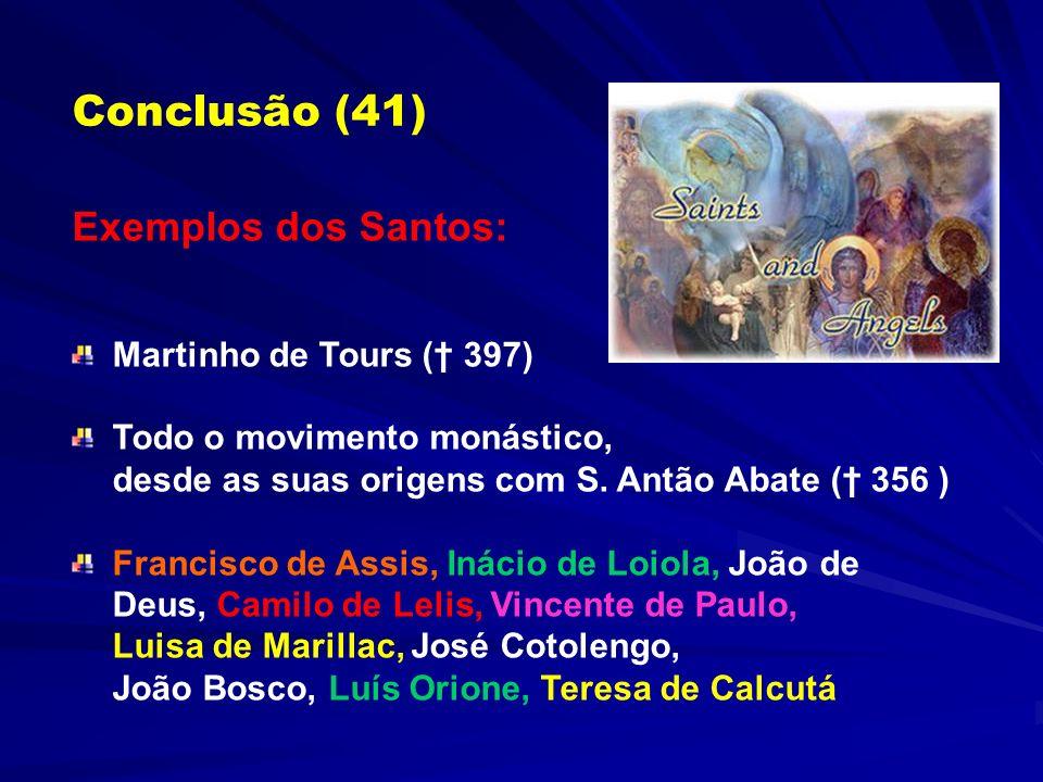 Os três parágrafos de conclusão consideram os exemplos dos santos e terminam com uma oração à Virgem Maria CONCLUSÃO (40-42)