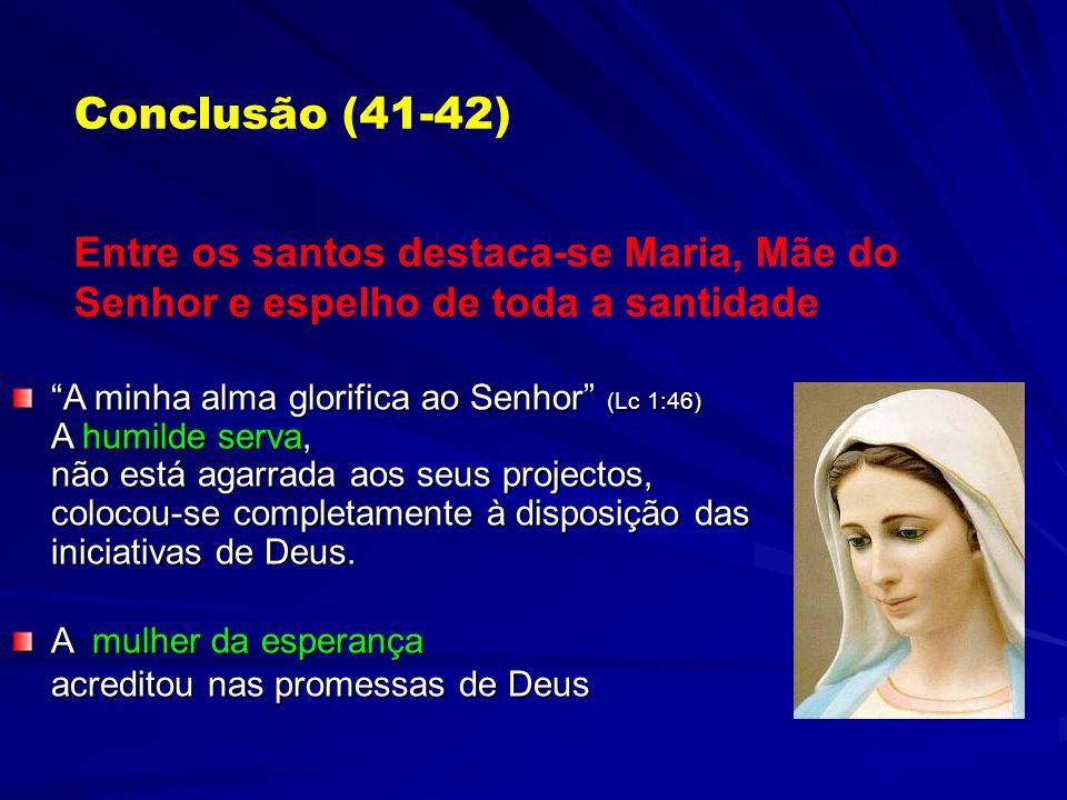 Conclusão (41) Exemplos dos Santos: Martinho de Tours ( 397) Todo o movimento monástico, desde as suas origens com S. Antão Abate ( 356 ) Francisco de