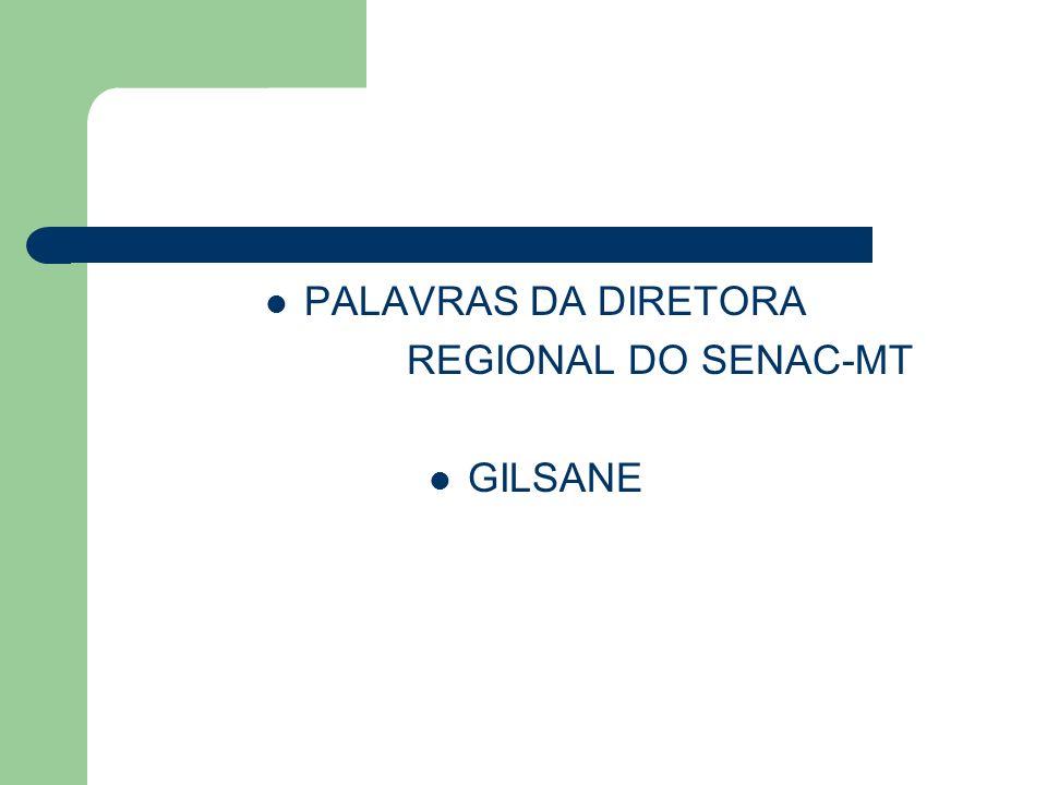 PALAVRAS DA DIRETORA REGIONAL DO SENAC-MT GILSANE