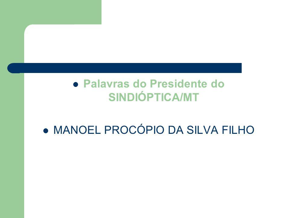Palavras do Presidente do SINDIÓPTICA/MT MANOEL PROCÓPIO DA SILVA FILHO