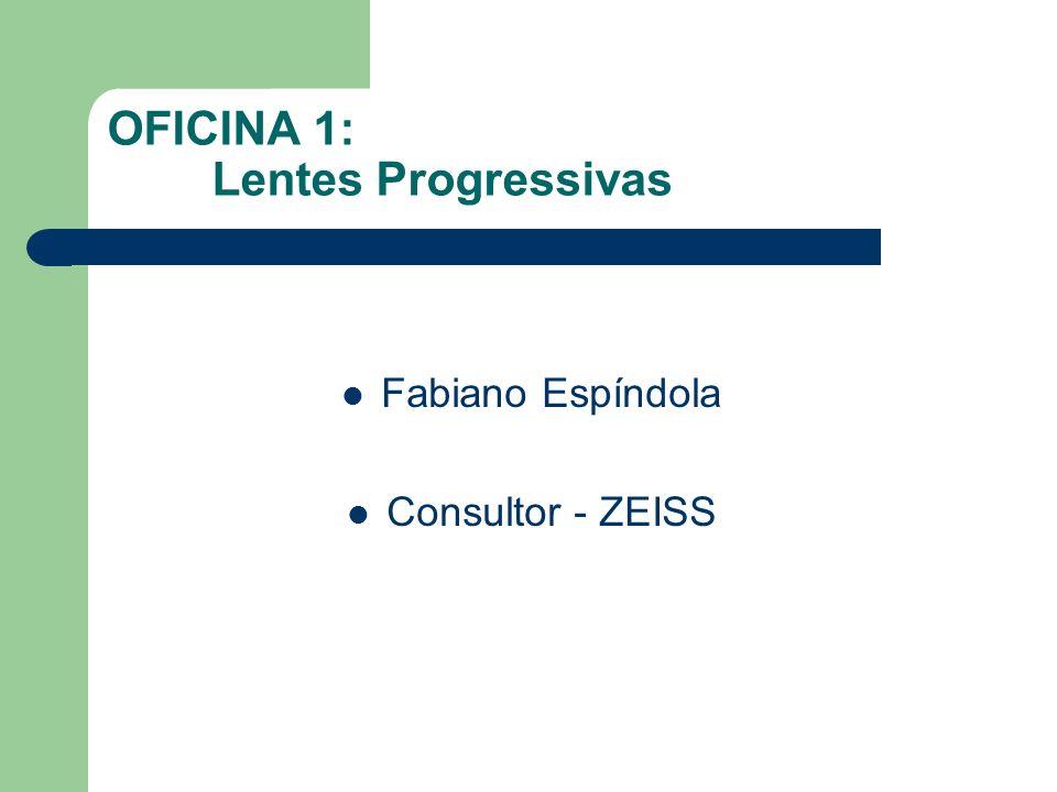 OFICINA 1: Lentes Progressivas Fabiano Espíndola Consultor - ZEISS