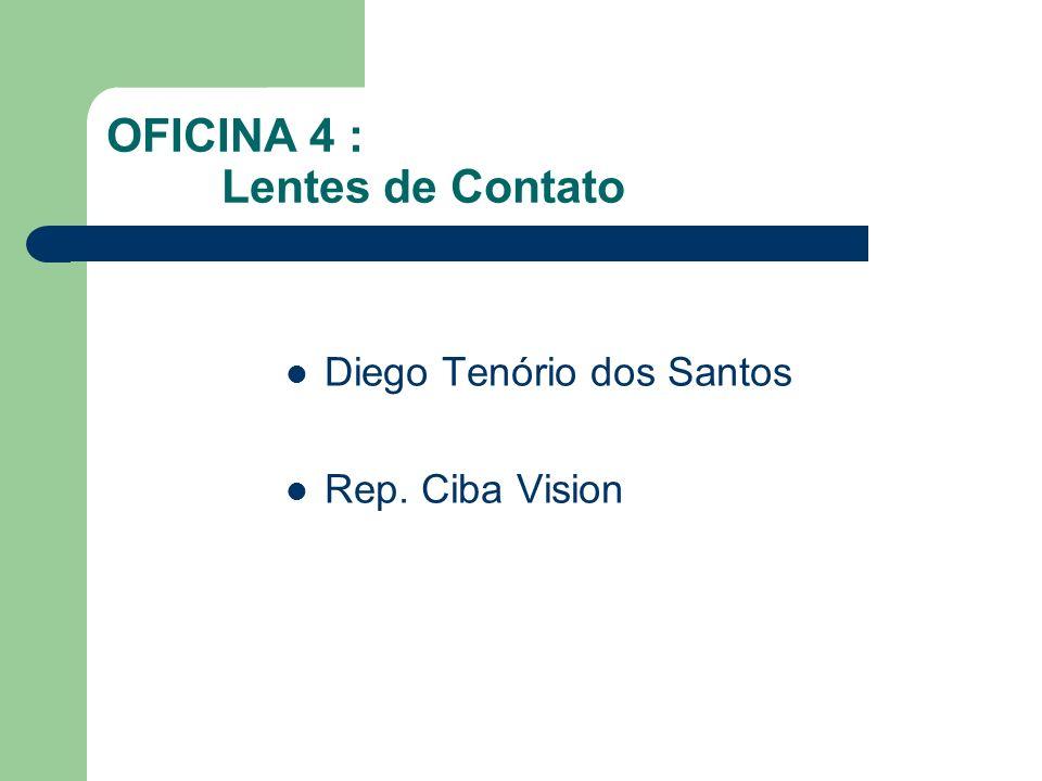 OFICINA 4 : Lentes de Contato Diego Tenório dos Santos Rep. Ciba Vision