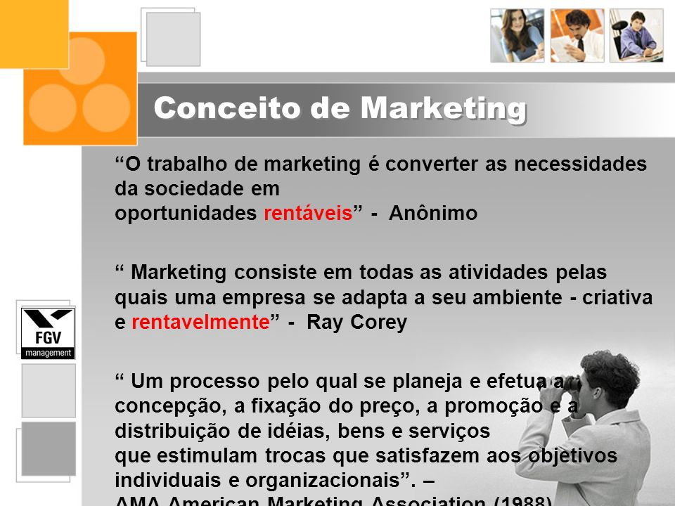 Conceito de Marketing O trabalho de marketing é converter as necessidades da sociedade em oportunidades rentáveis - Anônimo Marketing consiste em toda