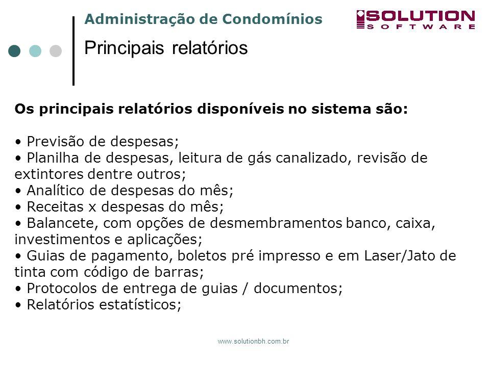 Administração de Condomínios www.solutionbh.com.br Principais relatórios Os principais relatórios disponíveis no sistema são: Previsão de despesas; Pl