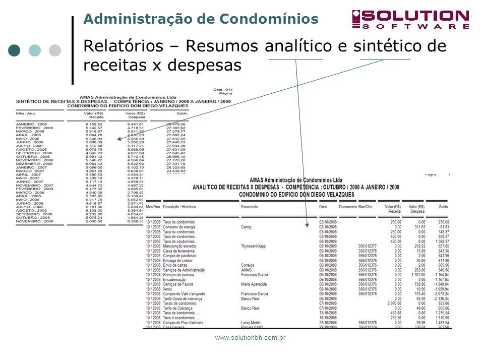 Administração de Condomínios www.solutionbh.com.br Relatórios – Resumos analítico e sintético de receitas x despesas