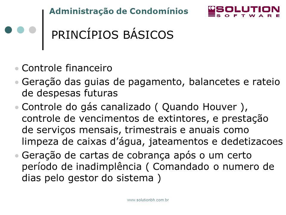 Administração de Condomínios www.solutionbh.com.br Controle financeiro Geração das guias de pagamento, balancetes e rateio de despesas futuras Control