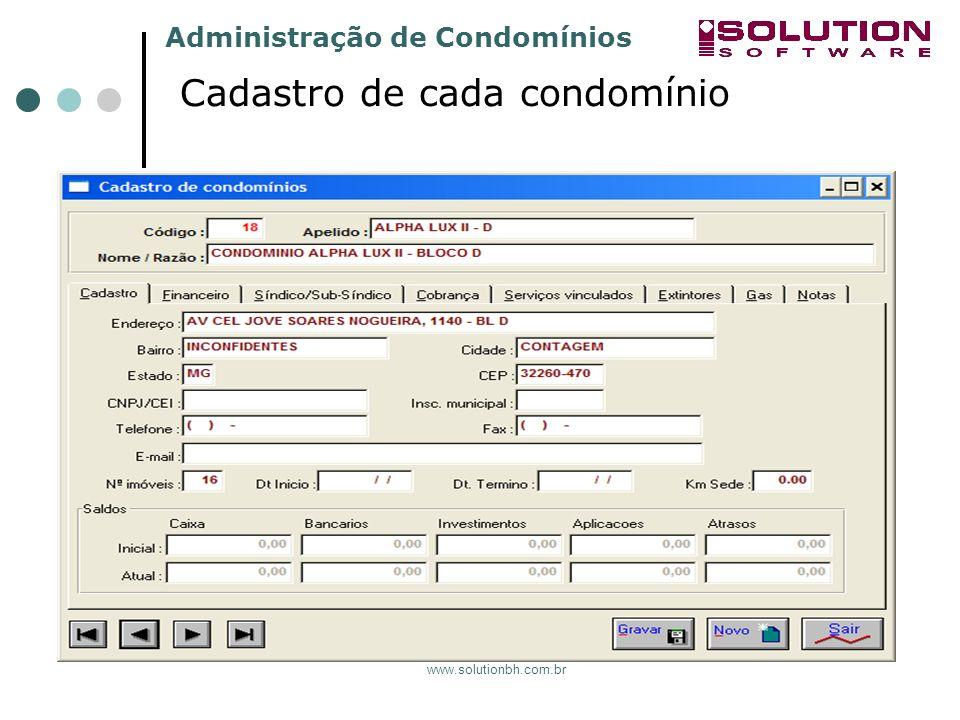 Administração de Condomínios www.solutionbh.com.br Demais dados cadastrais do condomínio Dados Financeiro, Sindico/Subsíndico, Cobrança, serviços vinculados, dentre outros