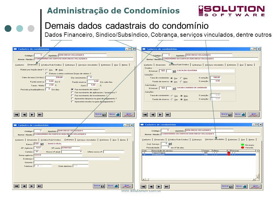 Administração de Condomínios www.solutionbh.com.br Demais dados cadastrais do condomínio Dados Financeiro, Sindico/Subsíndico, Cobrança, serviços vinc