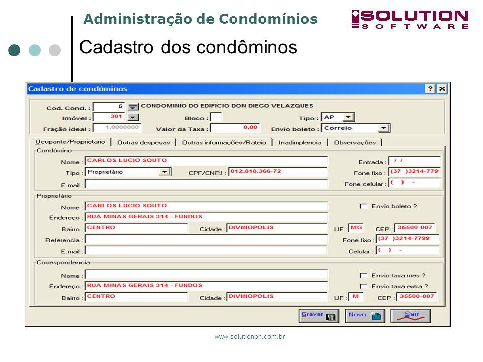 Administração de Condomínios www.solutionbh.com.br Cadastro dos condôminos