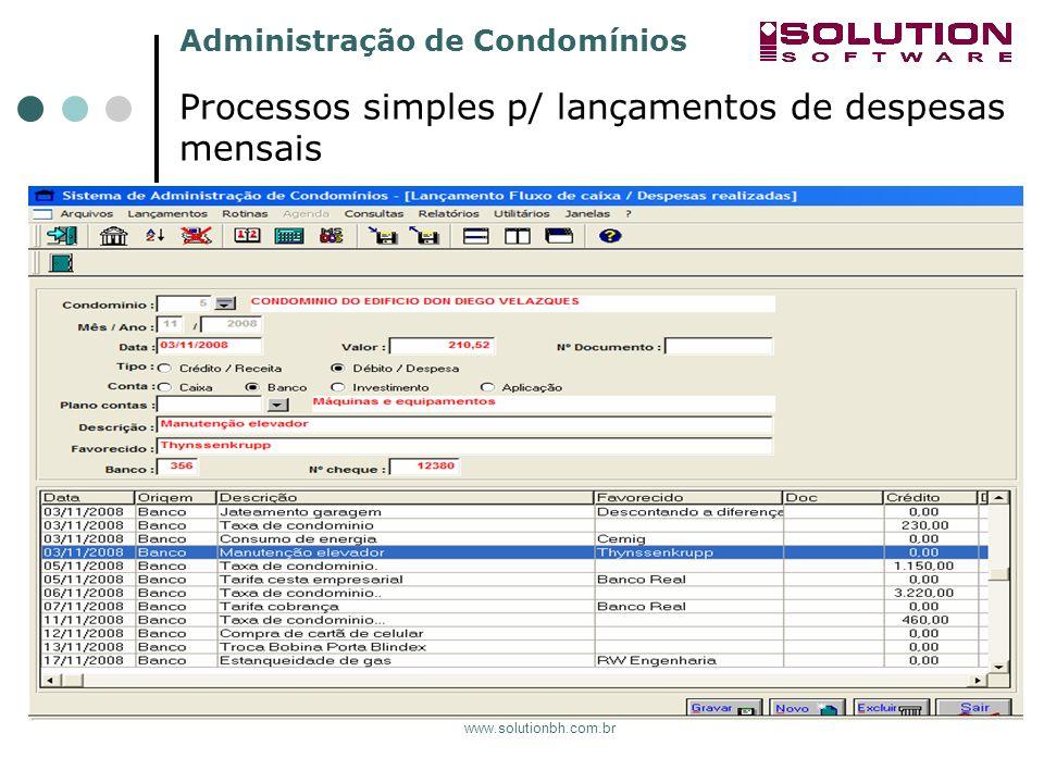 Administração de Condomínios www.solutionbh.com.br Processos simples p/ lançamentos de despesas mensais