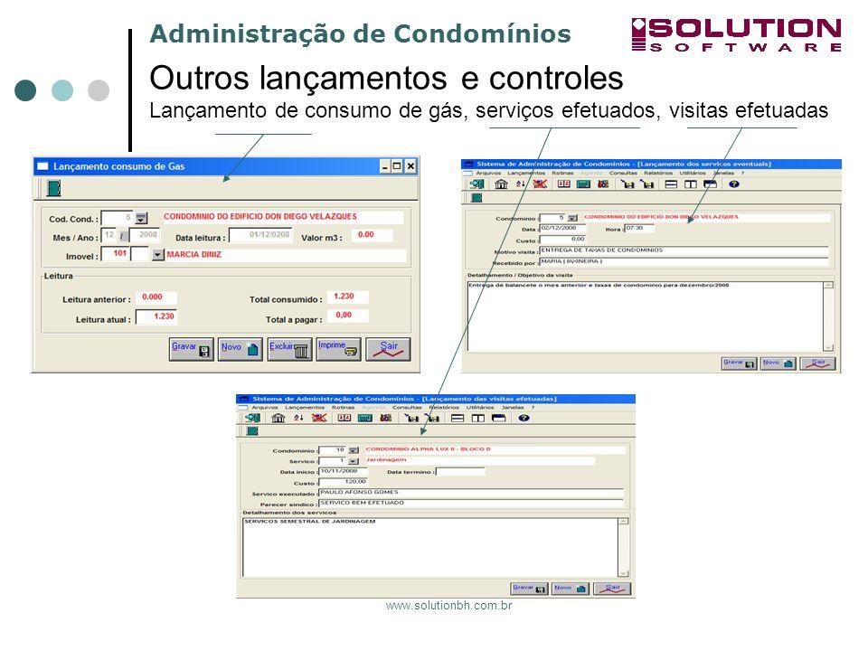 Administração de Condomínios www.solutionbh.com.br Outros lançamentos e controles Lançamento de consumo de gás, serviços efetuados, visitas efetuadas