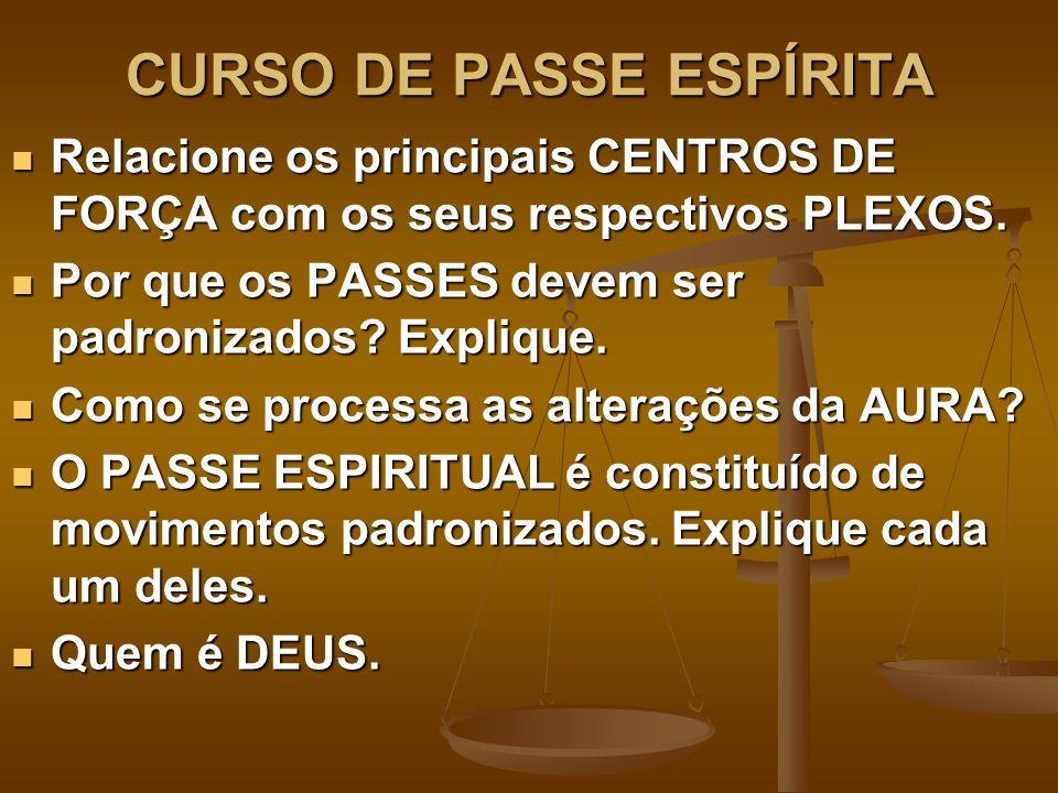 CURSO DE PASSE ESPÍRITA Relacione os principais CENTROS DE FORÇA com os seus respectivos PLEXOS.