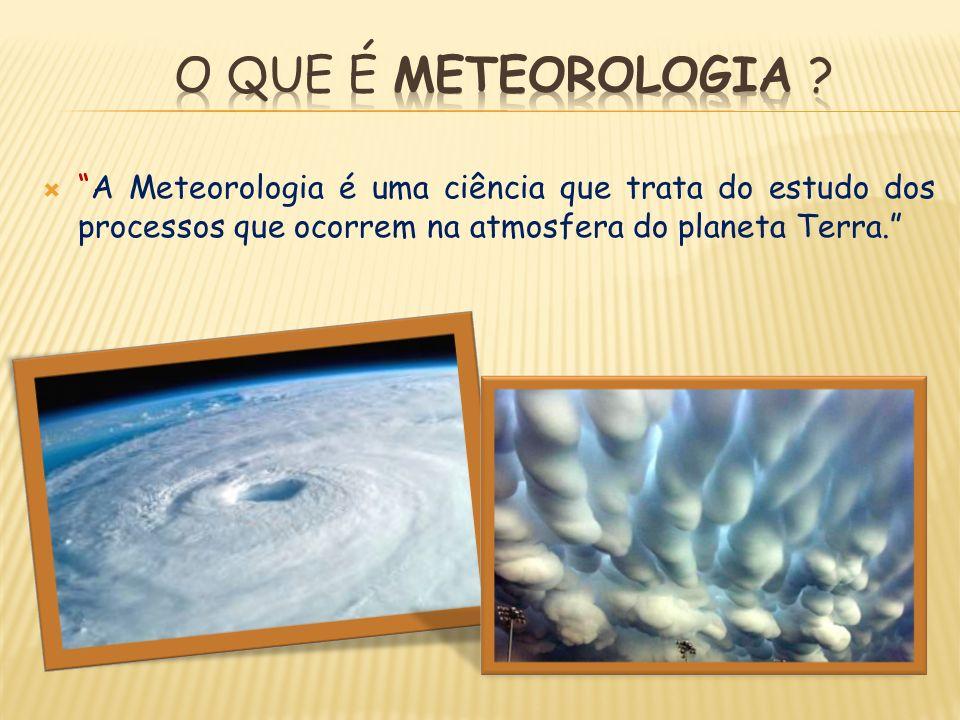 A Meteorologia está subdividida em várias áreas, cujos principais são: Meteorologia Física Meteorologia Dinâmica Meteorologia Sinótica Meteorologia Instrumental e Observacional Poluição Hidrometeorologia Agrometeorologia