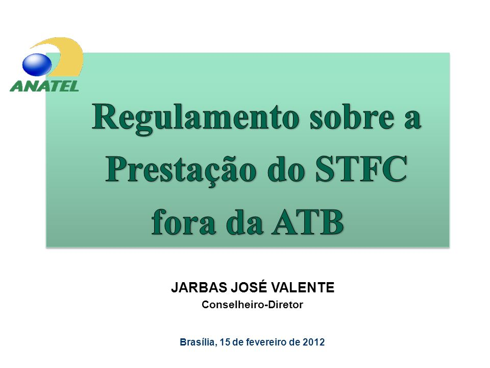 Regulamento sobre a Prestação do STFC fora da ATB Exemplos de Chamadas ATB-Sede Área Local 2 ATB Área local 1 ATB-Sede Área local 1 Área de Numeração do STFC PAR-C ATB Área local 2 ATB Área local 1 B DA E F SMP1 Modelo Proposto Numeração Específica Fora da ATB PAR-S ou F C