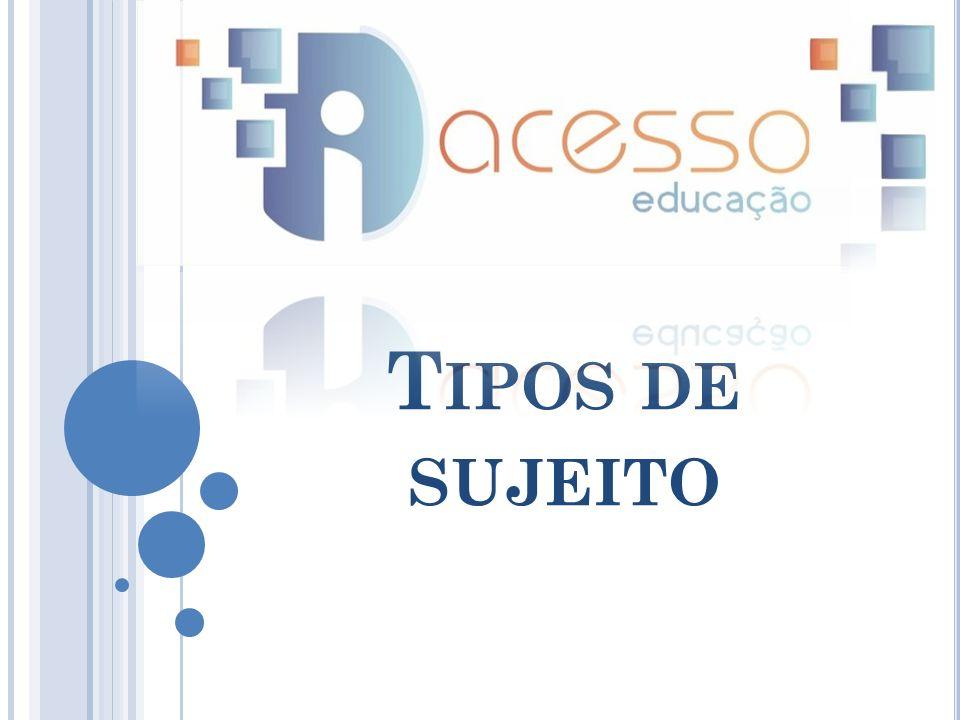 T IPOS DE SUJEITO