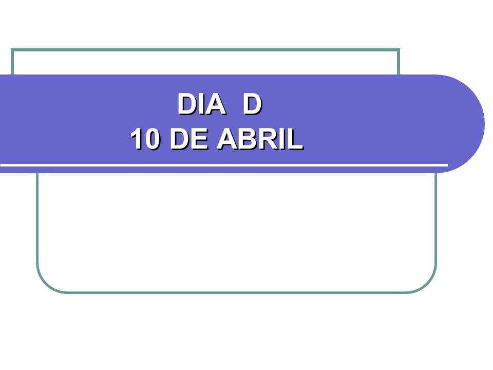 DIA D 10 DE ABRIL