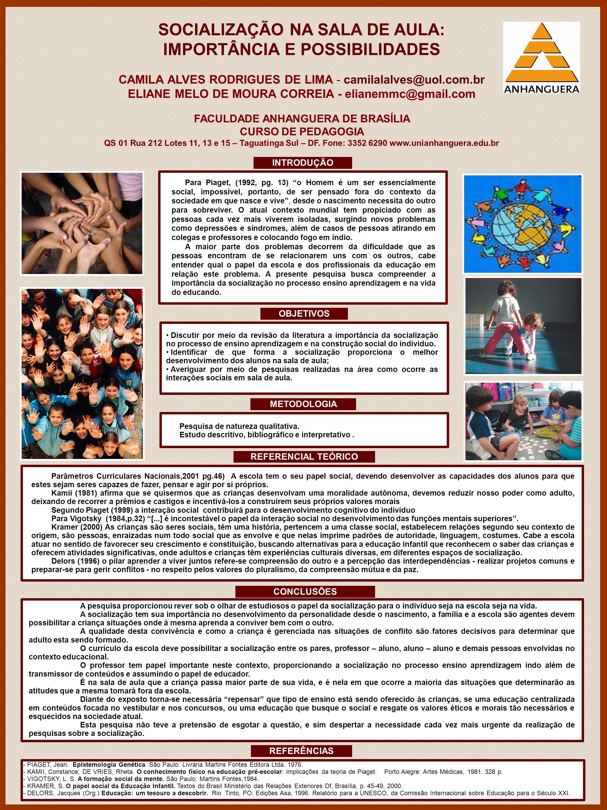 CAMILA ALVES RODRIGUES DE LIMA - camilalalves@uol.com.br ELIANE MELO DE MOURA CORREIA - elianemmc@gmail.com FACULDADE ANHANGUERA DE BRASÍLIA CURSO DE