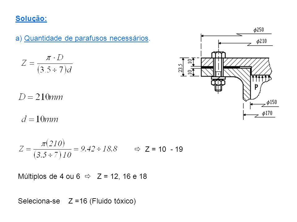 b) Cálculo de resistência (Fluido Tóxico) = γ P (Pre-carga residual) Coeficiente de aderência.