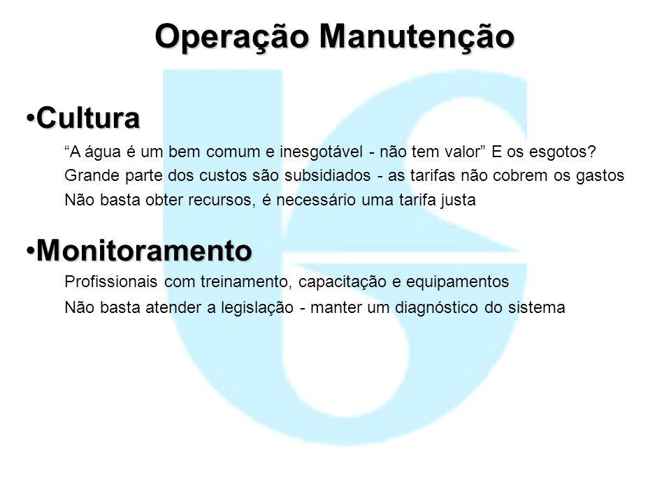 Operação Manutenção CulturaCultura A água é um bem comum e inesgotável - não tem valor E os esgotos? Grande parte dos custos são subsidiados - as tari