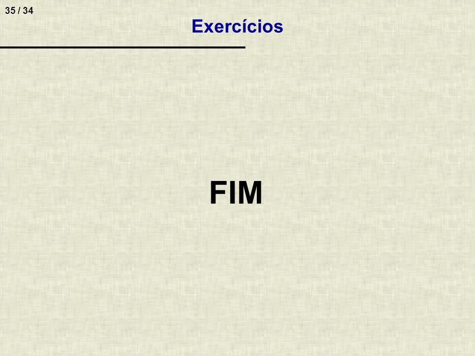 35 / 34 Exercícios FIM