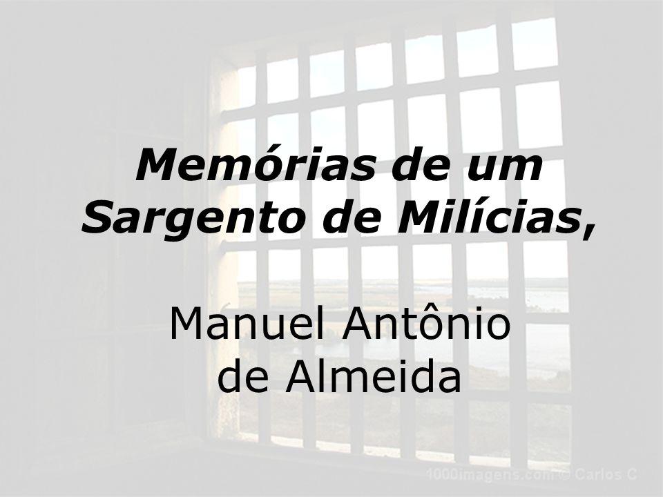 Manuel Antônio de Almeida: -A notoriedade em um romance apenas; -As bases para a literatura machadiana (INTERLOCUÇÃO)