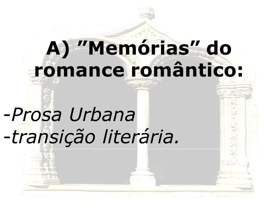 A) O romance romântico representou, na literatura brasileira, o primeiro passo para a consolidação de nossa maturidade literária.