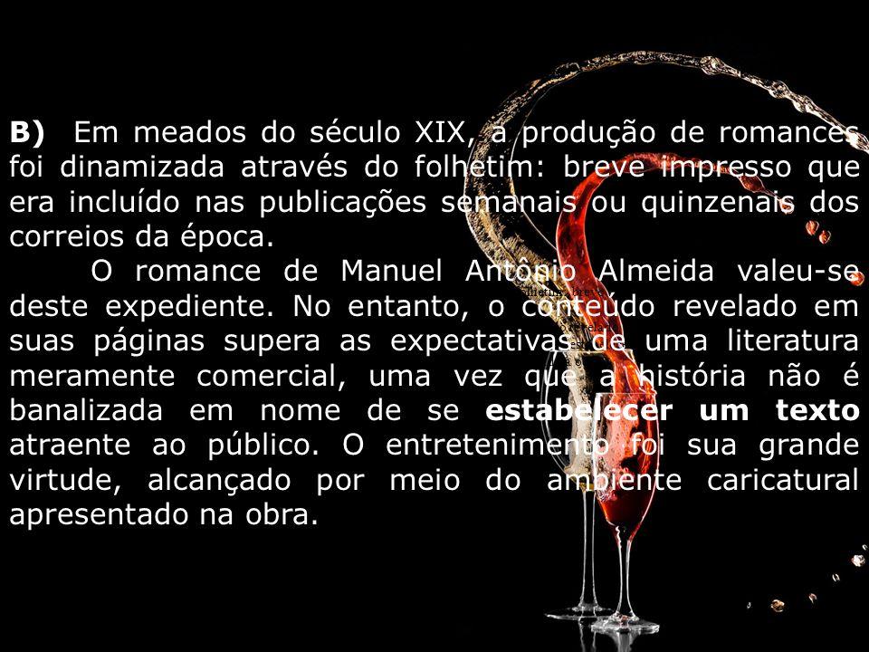 C) Literatura Consuetudinária: - O Brasil do tempo do rei, Era no tempo do rei [...] - 1808, A família Real no Brasil