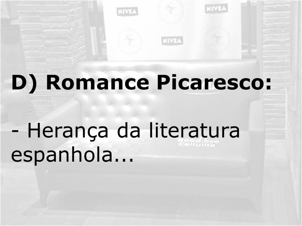 D) A tradição literária espanhola deixou-nos um importante legado que se concretiza nos conhecidos romances picarescos.
