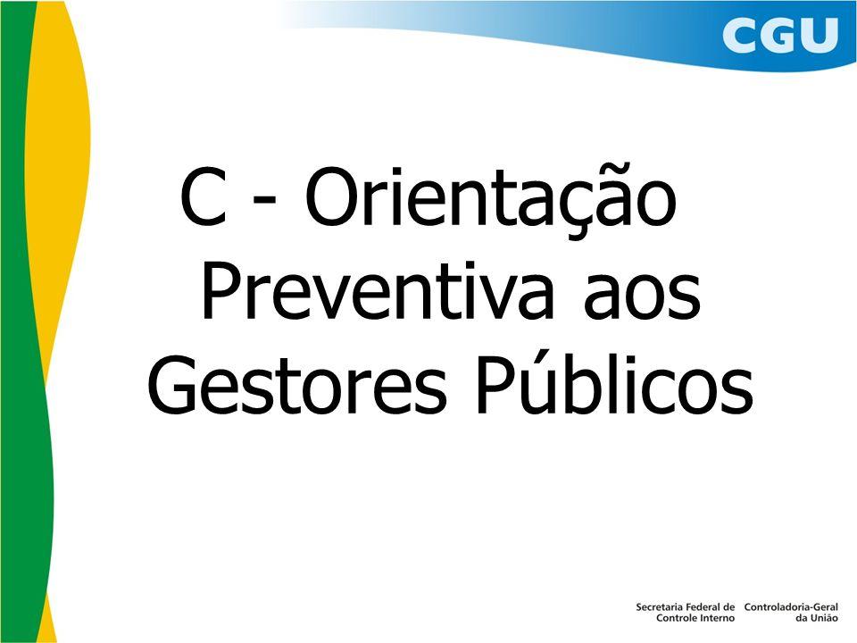 C - Orientação Preventiva aos Gestores Públicos