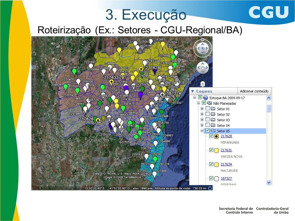 3. Execução Roteirização (Ex.: Setores - CGU-Regional/BA)