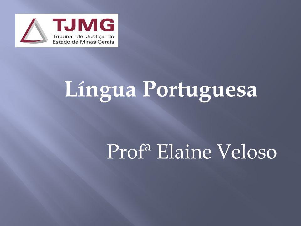 Língua Portuguesa Profª Elaine Veloso