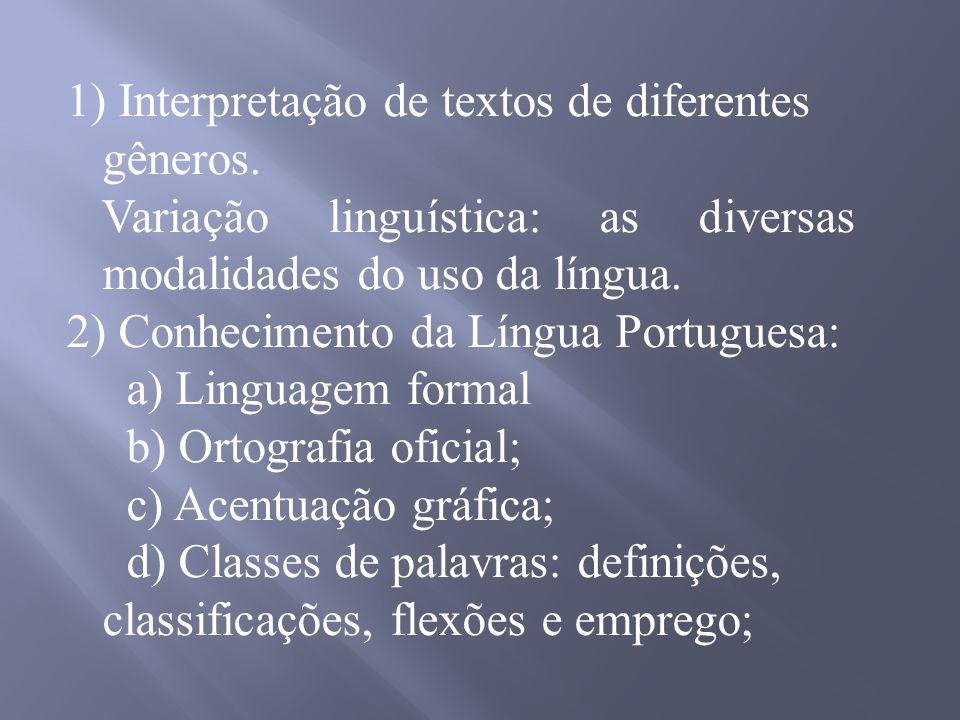 1) Interpretação de textos de diferentes gêneros.