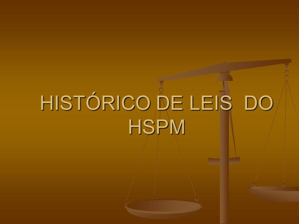 HISTÓRICO DE LEIS DO HSPM