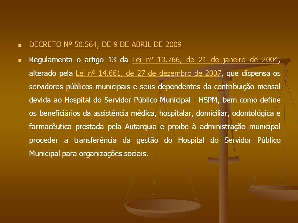 DECRETO Nº 50.564, DE 9 DE ABRIL DE 2009 DECRETO Nº 50.564, DE 9 DE ABRIL DE 2009 Regulamenta o artigo 13 da Lei n° 13.766, de 21 de janeiro de 2004,