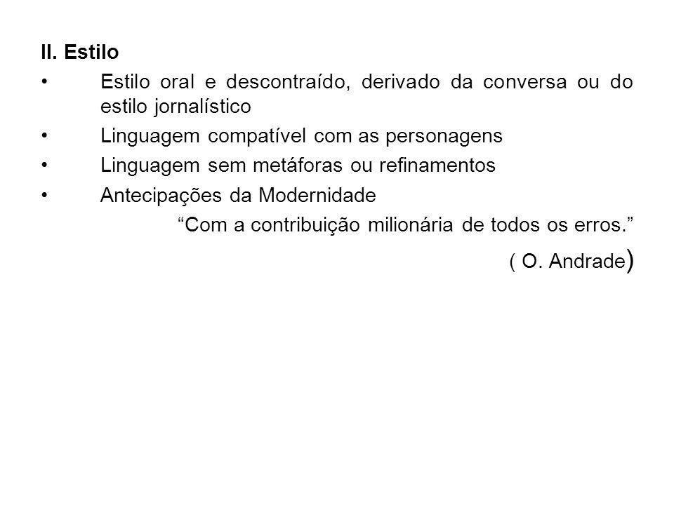 Bibliografia: 1.Memórias de um Sargento de Mílicias – Análise da Obra – Prof.