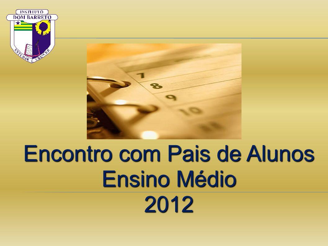 Encontro com Pais de Alunos Ensino Médio 2012